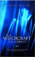 From Witchcraft to Christ Doreen Irvine