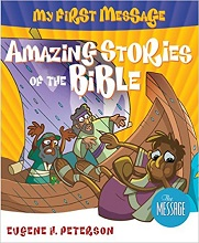My First Message Amazing Stories of the Bible